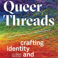 New Todd Oldham book explores queerness and crafting.