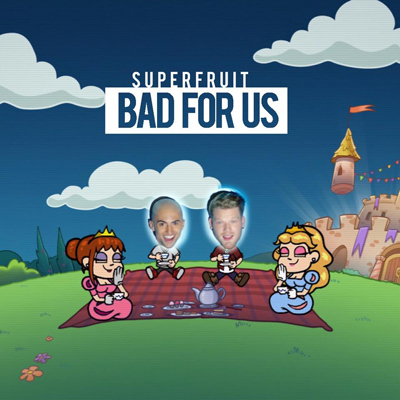 "Is this new Superfruit song ""Bad 4 Us""?"